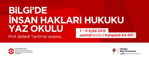 The First Human Rights Law Summer School at BİLGİ is held between 7-11 September 2015