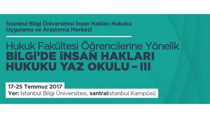 BİLGİ'de İnsan Hakları Hukuku Yaz Okulu – III, 17-25 Temmuz 2017