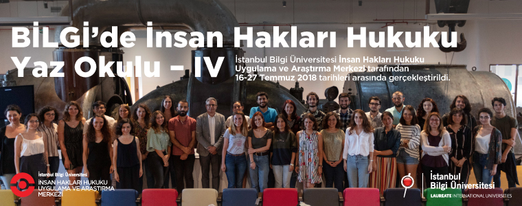 The Fourth Human Rights Law Summer School at BİLGİ is held between 16-24 July 2018