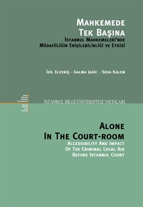 The Study of the Accessibility and Quality of Criminal Legal Aid in Turkey (November 2004-December 2006)